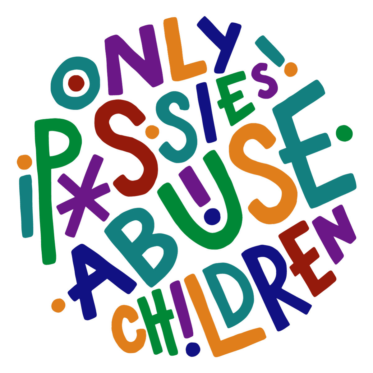 Only P*ssies Abuse Children Toddler T-Shirt