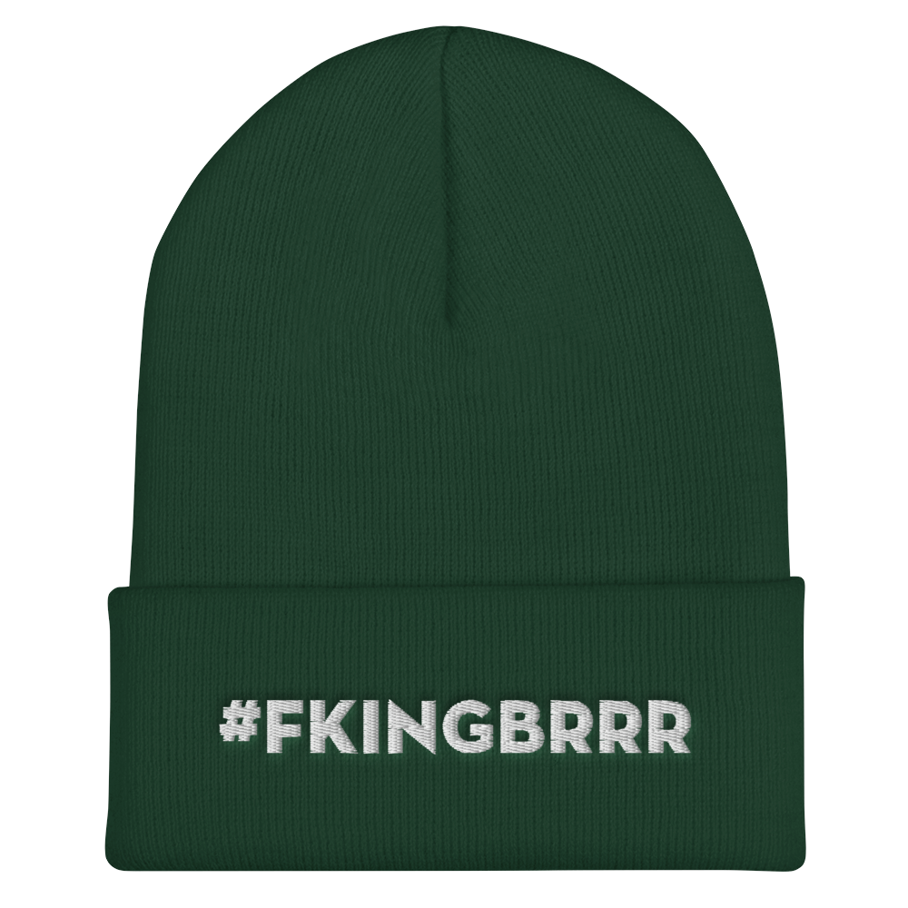 #FKINGBRRR Embroidered Spruce Beanie