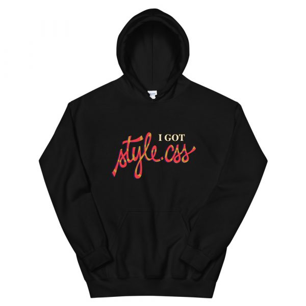 I Got Style.CSS Hoodie