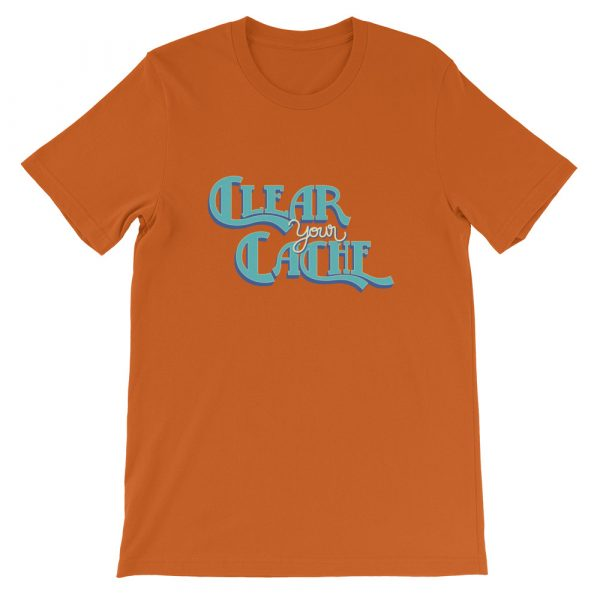Clear Your Cache Shirt